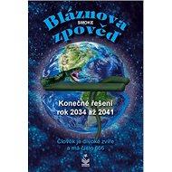 Bláznova zpověď: Konečné řešení rok 2034 až 2041 - Kniha