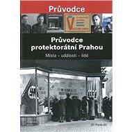 Průvodce protektorátní Prahou - Kniha