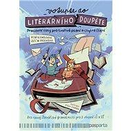 Vstupte do literárního doupěte: Pracovní listy pro tvořivé psaní a chytré čtení