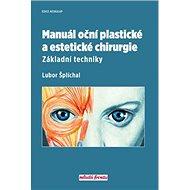 Manuál oční plastické a estetické chirurgie: Základní techniky
