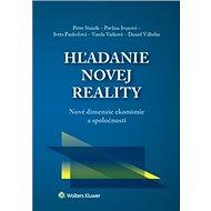 Hľadanie novej reality: Nové dimenzie ekonómie a spoločnosti