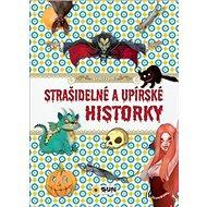 Strašidelné a upírské historky: Děsivé čtení - Kniha
