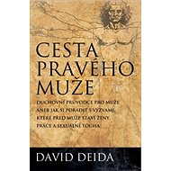 Cesta pravého muže: The Way of the Superior Man - Kniha