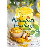 Probiotická smoothies: Recepty pro zdravé zažívání - Kniha