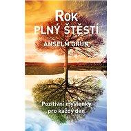 Rok plný štěstí: Pozitivní myšlenky pro každý den - Kniha