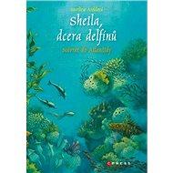 Sheila, dcera delfínů Návrat do Atlanti - Kniha