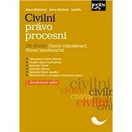 Civilní právo procesní část druhá Řízení vykonávací, řízení insolvenční - Kniha