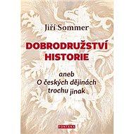 Dobrodružství historie: aneb O českých dějinách trochu jinak - Kniha