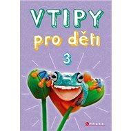Vtipy pro děti 3 - Kniha