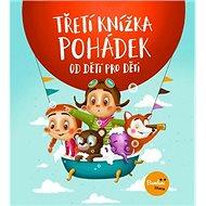 Třetí knížka pohádek od dětí pro děti - Kniha