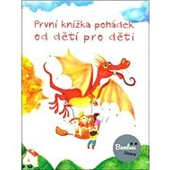 První knížka pohádek od dětí pro děti - Kniha