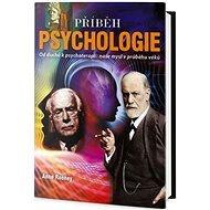 Příběh psychologie: Od duchů k psychoterapii: naše mysl v průběhu věků