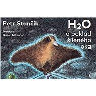 H2O a poklad šíleného oka - Kniha