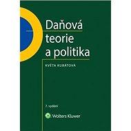 Daňová teorie a politika: 7., aktualizované vydání - Kniha