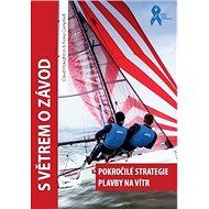 S větrem o závod: Pokročilé strategie plavby na vítr - Kniha