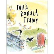 Milý Donald Trump - Kniha
