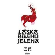 Láska bílého jelena - Kniha