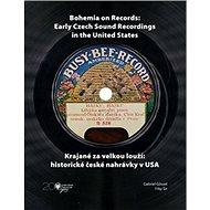 Krajané za velkou louží: historie české nahrávky v USA - Kniha