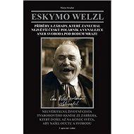 Eskymo Welzl: Svoboda pod bodem mrazu - Kniha