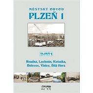 Městský obvod Plzeň 1: Roudná, Lochotín, Košerka, Bolevec, Vinice, Bílá Hora - Kniha
