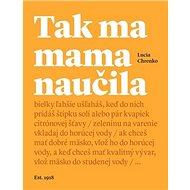 Tak ma mama naučila - Kniha