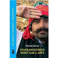 Stafraholtskou Indií tam a zpět: Po stopách Hanzelky a Zikmunda II - Kniha