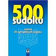 500 sudoku: včetně 20 netradičních sudoku - Kniha