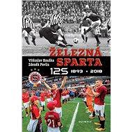 Železná Sparta: 1893-2018