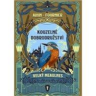 Kouzelné dobrodružství: Velký Meaulnes - Kniha