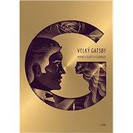 Velký Gatsby: ilustrované dárkové vydání - Kniha