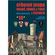Erbovní mapa hradů, zámků a tvrzí v Čechách 10 - Kniha