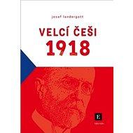 Velcí Češi 1918 - Kniha