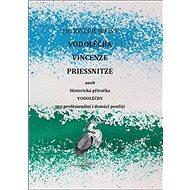 Vodoléčba Vincenze Priessnitze: aneb Historická příručka vodoléčby pro profesionální i domácí použit - Kniha