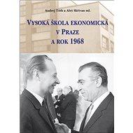 Vysoká škola ekonomická v Praze a rok 1968 - Kniha
