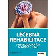Léčebná rehabilitace u neurologických diagnóz: II. diel - Kniha