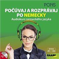 Počúvaj a rozprávaj po nemecky + CD: Audiokurz nemeckého jazyka - Kniha