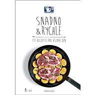Snadno & Rychle 111 receptů pro všední den - Kniha