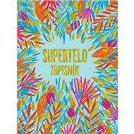 Supertelo zápisník - Kniha