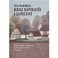 Kraj návratů i loučení: Medailonky osobností kulturního života Vysočiny - Kniha