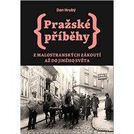 Pražské příběhy: Z Malostranských zákoutí až do Jiného Světa - Kniha