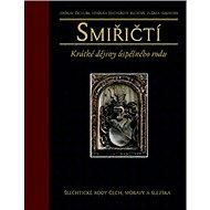 Smiřičtí: Krátké dějiny úspěšného rodu - Kniha