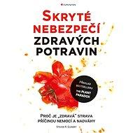 Skryté nebezpečí zdravých potravin - Kniha