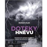 Doteky hněvu: Dramatické kriminální příběhy podle skutečných událostí - Kniha