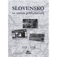Slovensko na starých pohľadniciach 1918 - 1939 - Kniha