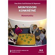 Montessori konkrétně 2: Matematika - Kniha