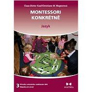 Montessori konkrétně 3: Jazyk - Kniha