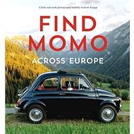 Find Momo across Europe: Another Hide-and-Seek Photography Book - Kniha