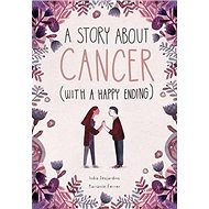 A Story About Cancer With a Happy Ending - Kniha