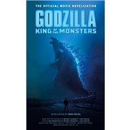 Godzilla: King of the Monsters - Official Movie Novelization - Kniha