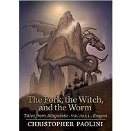 The Fork, the Witch, and the Worm: Tales from Alagaësia Volume 1: Eragon - Kniha